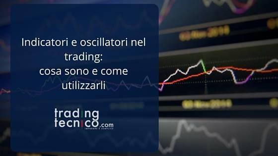 Indicatori e oscillatori nel trading